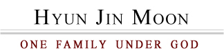 Hyun Jin Preston Moon - One Family Under God
